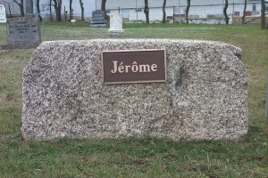 A simple stone in the cemetery at Meteghan, Digby Co., Nova Scotia which marks the final resting place of the man known only as Jerome.