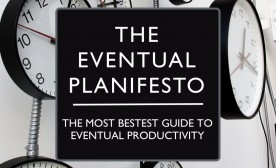 The Eventual Planifesto: The Most Bestest Guide to Eventual Productivity – A Book By Mike Vardy