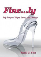 Fine...ly: My Story of Hope, Love, and Destiny