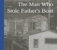 The Man Who Stole Father's Boat