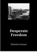 Desperate Freedom – A Book By Melinda Cochrane