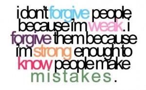 """I'm Strong Enough""   Sayingimages.com   http://sayingimages.com/im-strong-enough-to-know-people-make-mistakes/#"