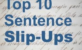 Top 10 Sentence Slip-Ups