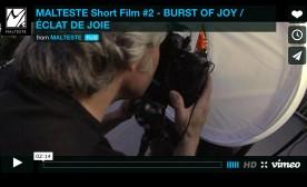 MALTESTE Short Film #2- BURST OF JOY / ÉCLAT DE JOIE