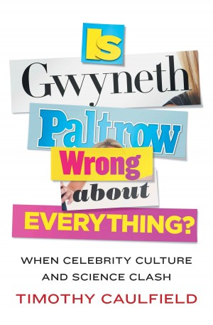 Is Gweneth Paltrow Wrong About Everything
