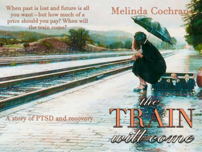 The Train Will Come By Melinda Cochrane