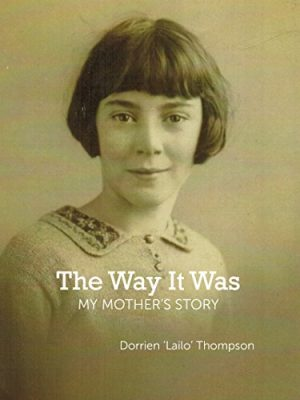 The Way It Was: My mother's story - A Book By Lailo Thompson
